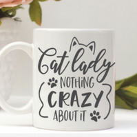 Cat lady nothing crazy about it mug