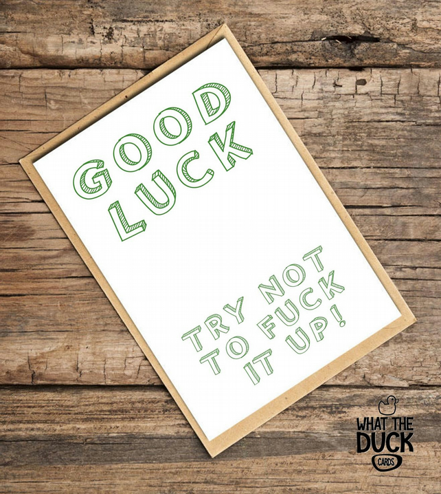 'Good Luck' Good Luck Card, What The Duck Cards, Funny Cards, Rude Cards