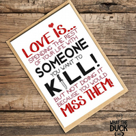 'Kill' Valentines Day Card, Love Card, What The Duck Cards, Fun Card, Rude