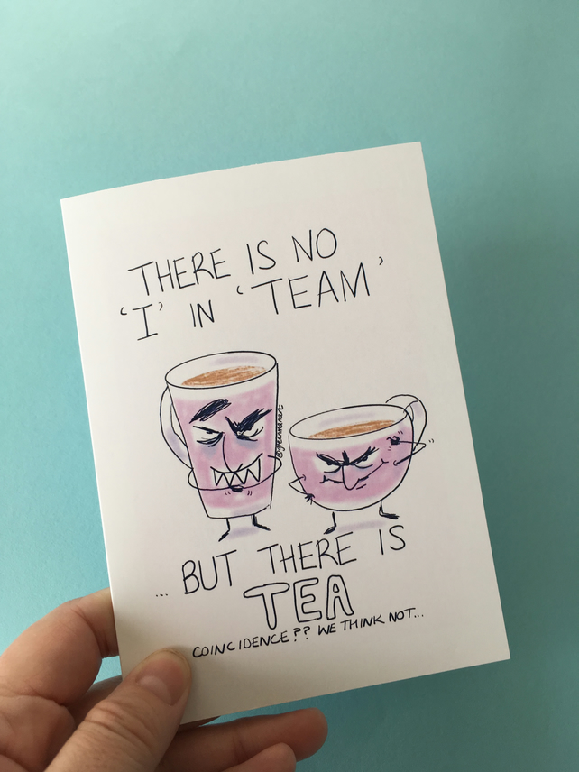 Spill the Tea Cartoon Card - THERE IS NO I IN TEAM - Green Man Art