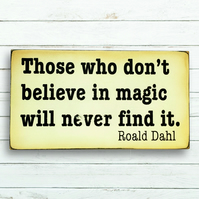 Those who don't believe in magic sign.