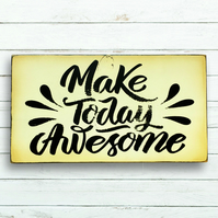 Make Today Awesome Sign