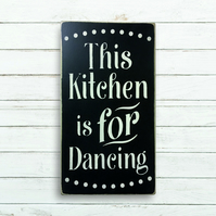 This Kitchen is for Dancing sign.