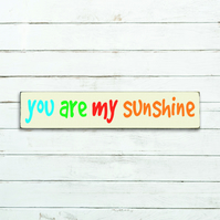 You are My Sunshine Sign - 100% Handmade and Hand-Painted in England