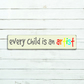 Every Child is an Artist Sign - 100% Handmade and Hand-Painted in England