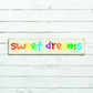 Sweet Dreams Sign - 100% Handmade and Hand-Painted in England