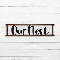 Our Nest Sign - 100% Handmade and Hand-Painted in England.