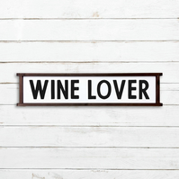 Framed Wine Lover Sign - 100% Handmade and Hand-Painted in England.
