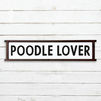 Poodle Lover Sign - 100% Handmade and Hand-Painted in England.