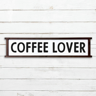Coffee Lover Sign - 100% Handmade and Hand-Painted in England.
