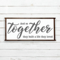 And so together they built a life they loved sign - 100% Handmade and Hand-Paint
