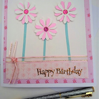 Happy Birthday Pink Flowers Card,Handmade, Male,Female, FREE P&P to UK