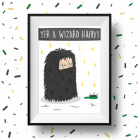 Yer A Wizard Hairy! Harry Potter Pun Illustration Print (Magic Harry Potter) A3