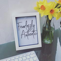 Fearlessly Authentic Quote Print and Frame
