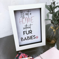 Its Not A Home Print, Quote Print, Wall Art, Pet Quote, Print and Frame