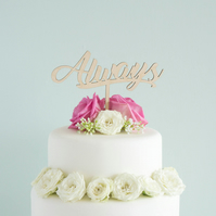 Wedding cake topper with cursive lettering 'Always' unique custom topper L46