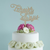 Wedding cake topper with 'forever and always' script lettering design L147
