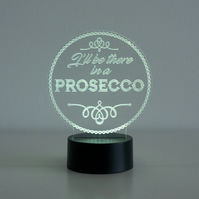 Funny 'I'll be there in a prosecco' LED lamp. Man cave den bar light sign D9