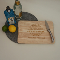 Funny engraved gin and tonic themed chopping board. G&T lover's gift L239