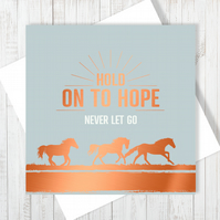 Hold On To Hope Card With Copper Foiling
