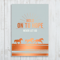 Hold On To Hope Copper Foil A4 Poster
