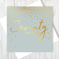 Happy 70th Birthday Card With Gold Foiling - Free UK Delivery