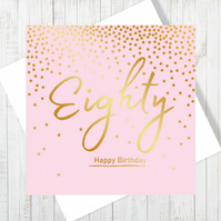 Happy 80th Birthday Card With Gold Foiling