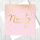 Happy 90th Birthday Card With Gold Foiling