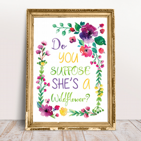 Do You Suppose She's a Wildflower Alice in Wonderland Quote Print
