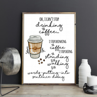 Oh, I can't stop drinking the coffee Lorelai Gilmore Quote Gilmore Girls Print