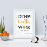 Friends Waffles Work Parks and Recreation Leslie Knope Quote Life Priorities Art