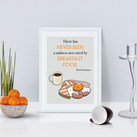 There has never been a sadness not cured by breakfast food Ron Swanson Print