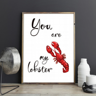 You are my Lobster Forever Love Quote Couples Wedding Anniversary Gift Wall Art