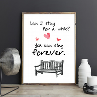 Can I stay for a while? You can stay forever. Notting Hill Movie Quote Print