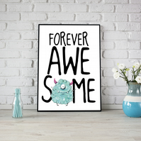 Forever Awesome Cute Little Monster Inspirational Typography Kids Art Print