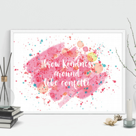Throw Kindness Around like Confetti Motivational Inspirational Quote Pink Print