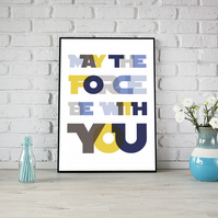 May The Force Be With You Star Wars Quote Inspired Typography Overlay Print