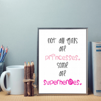 Not all Girls are Princesses.Some are Superheroes Inspirational Typography Print