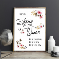 Here's to strong women Independent Women Feminist Motivational Quote Print