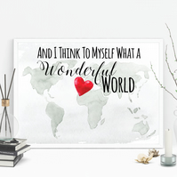 And I Think to Myself What a Wonderful World Watercolour World Map Print