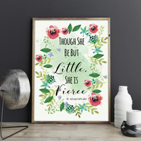 Though she be but little, she is fierce Inspirational Quote Girls Nursery Print