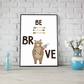 Be Brave Inspirational Motivational Quote Boho Arrows Cute Bear Kids Room Print