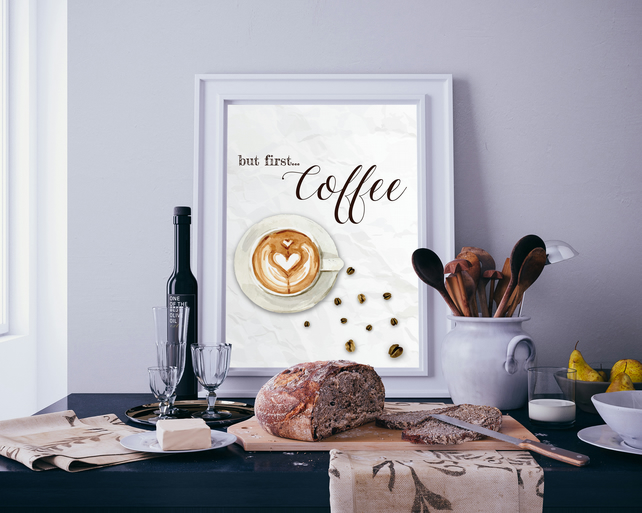 But First...Coffee Watercolour Cappuccino Coffee Beans Morning Kitchen Art Print