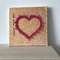 Hand Embroidered Canvas 'You are loved'