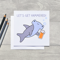 'Let's Get Hammered' Funny greeting card