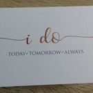 I Do Today Tomorrow Always - Wedding Card to Bride or Groom, Wedding Day Card