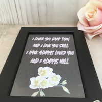 I've always Loved You Handmade Original Words and Design Print in frame