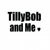 TillyBob and Me