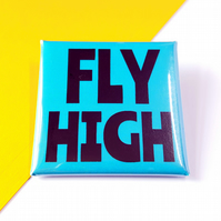 Fly High Square Slogan Badge