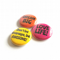 Cute Badge Set - Dream Big, Love Life, Be Awesome